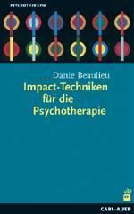 Beaulieau: Impact Techniken (Eine Sammlung von metaphorischen Intervbentionen f�r Therapie und Beratung, inspirierend)